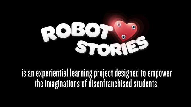 Robot Heart Stories by Reboot Stories. support this project here: