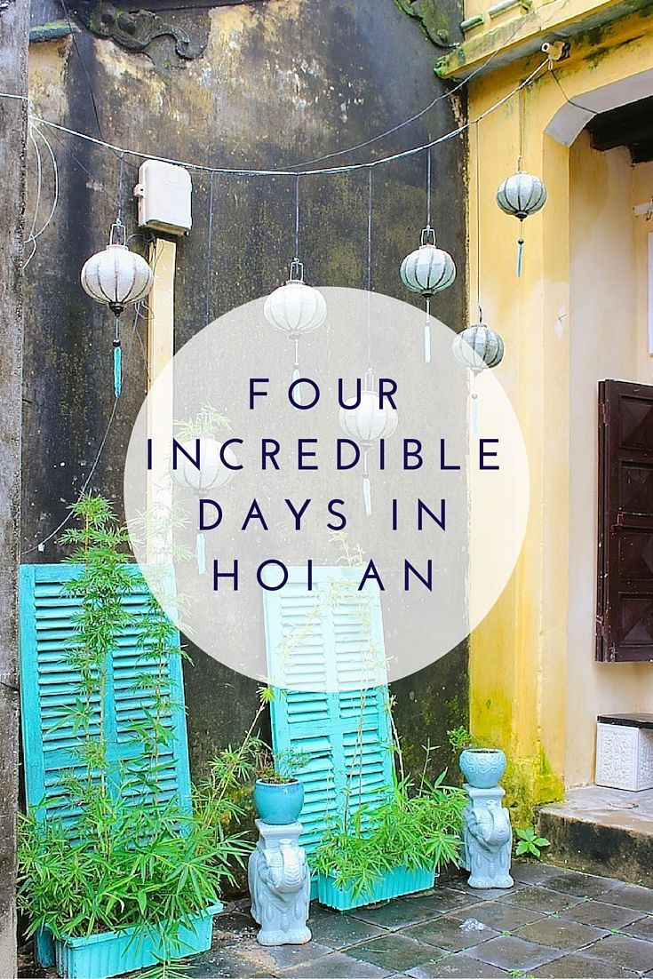 Girl Tries Life and her hubby spent four magical days in the town of Hoi An, Vietnam. What to do, where to eat and where to stay? She'll tell you.