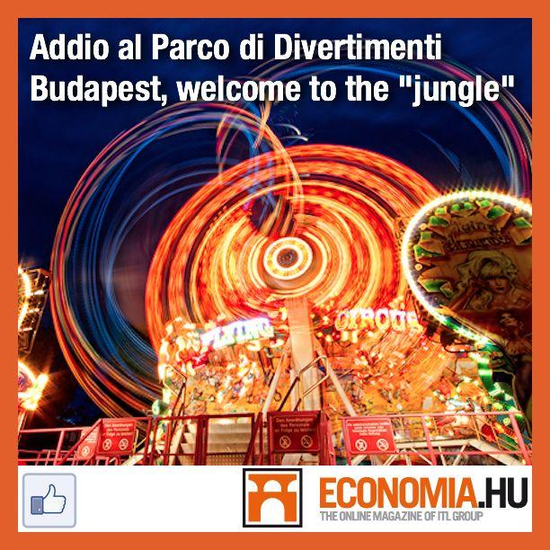 http://www.itlgroup.eu/magazine/index.php?option=com_content&view=article&id=3884:a-budapest-chiude-il-parco-di-divertimenti-nel-2017-arriva-la-qgiunglaq&catid=46:turismo&Itemid=107