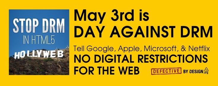 Pe 3 mai, să arătăm că ne opunem restricțiilor DRM în cărți electronice, muzică în format digital, filme... http://www.defectivebydesign.org/