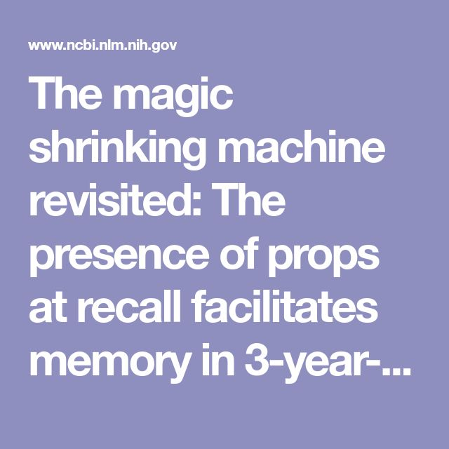 The magic shrinking machine revisited: The presence of props at recall facilitates memory in 3-year-olds.