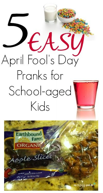 5 Easy April Fools Pranks For School-Aged kids - My Crazy Good Life