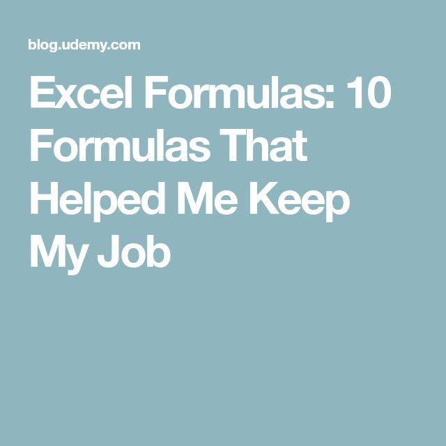 Excel Formulas: 10 Formulas That Helped Me Keep My Job