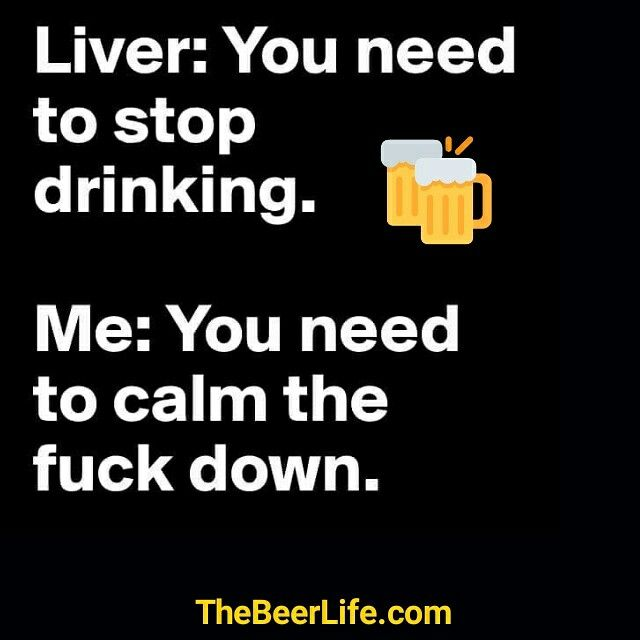 Me and my liver every weekend. Check out TheBeerLife.com!