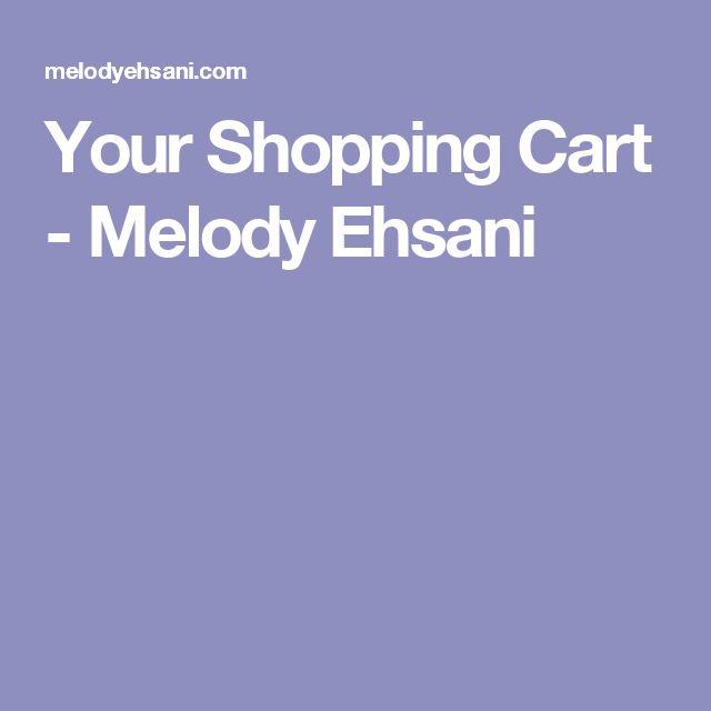 Your Shopping Cart - Melody Ehsani