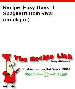 Recipe: Easy-Does-It Spaghetti from Rival (crock pot) - Recipelink.com