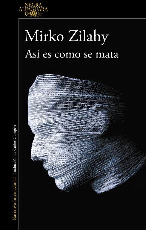 """""""Así es como se mata"""", la nueva voz del thriller que está conquistando Europa. Tras el éxito de Dicker, Lemaitre y Dazieri, llega una nueva novela negra de alto impacto."""