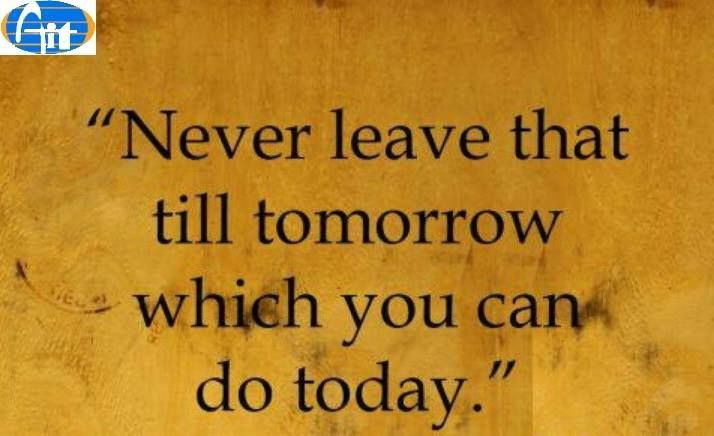 #Alagappa #Institute #of #Technology Never leave that to tomorrow what you can do today. #Aiitech