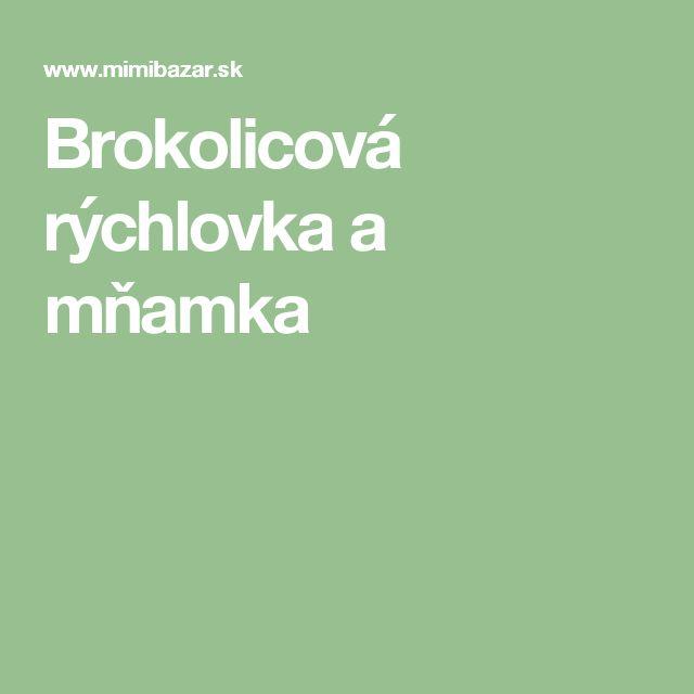 Brokolicová rýchlovka a mňamka