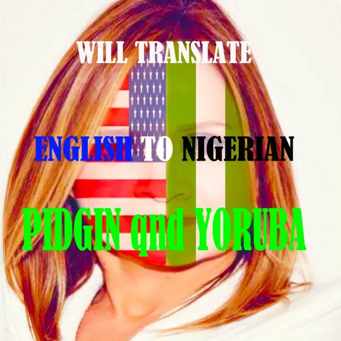 translate English to Nigerian Pidgin and Yoruba by stephinext