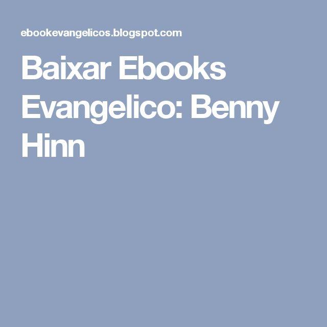 Baixar Ebooks Evangelico: Benny Hinn