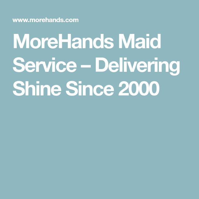 MoreHands Maid Service – Delivering Shine Since 2000