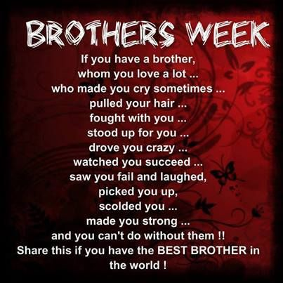 Brothers Week. In 2014, National Brothers Day lands on March 30th. It is always on the last Sunday in March.