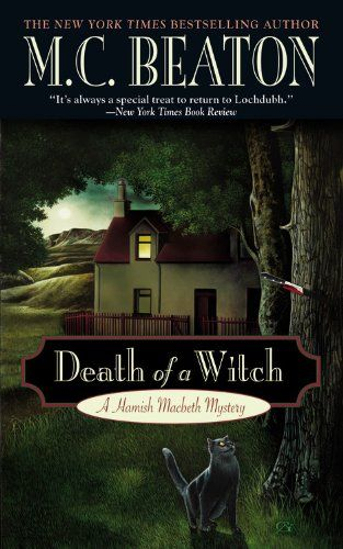 Death of a witch / M.C. Beaton. A Hamish Macbeth mystery.
