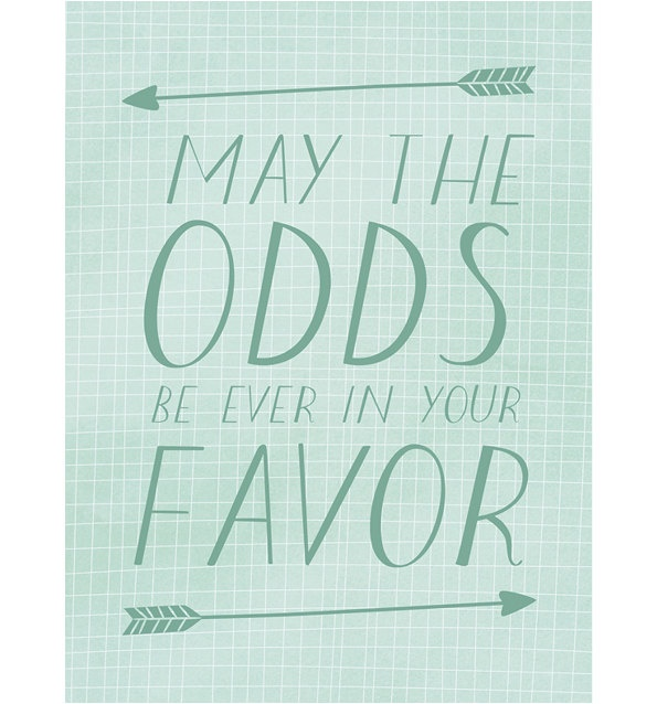 MAY THE ODDS BE EVER IN YOUR FAVOR. @Jason Rhee hahaHunger Games Quotes, The Hunger Games, Grid Paper, Art Prints, Quotes Posters, The Games, Hungergames, Game Art, Games Art