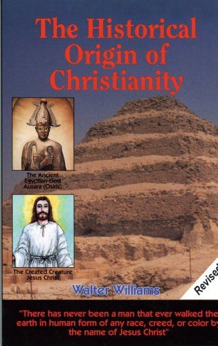 The Historical Origin of Christianity by Walter Williams,http://www.amazon.com/dp/1881040089/ref=cm_sw_r_pi_dp_33vWsb0DQM2DW125