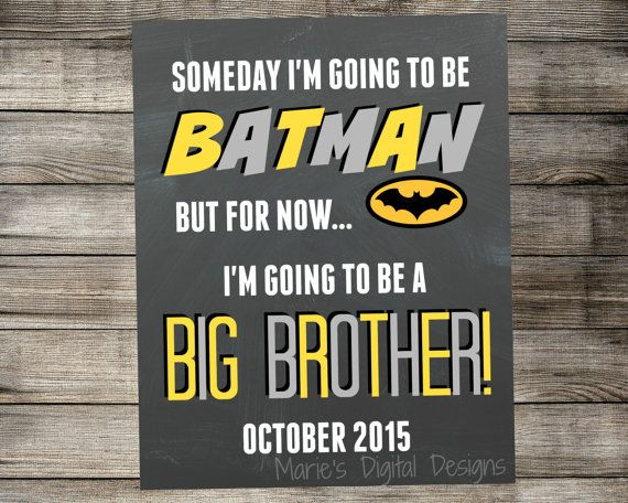 Printable Pregnancy Announcement - Someday I'm going to be Batman But for now I'm going to be a Big Brother! - Photo Prop - Superhero