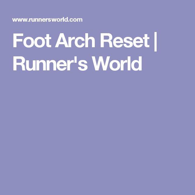 Foot Arch Reset | Runner's World