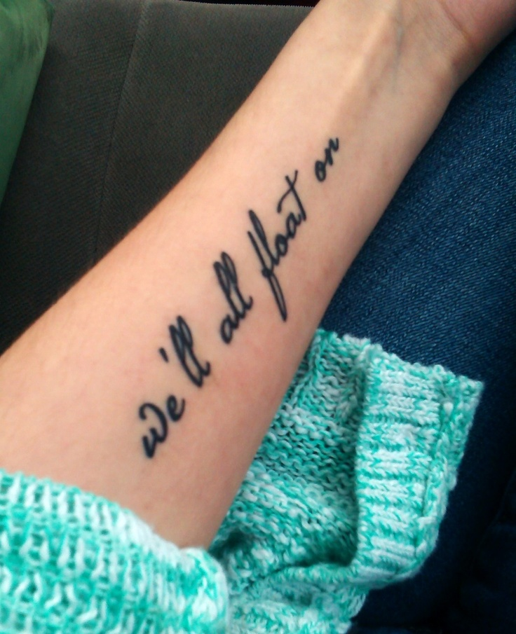 My first tattoo. Lyrics from the song Float On by Modest Mouse. Done at White Lotus in Fredericton, NB, Canada.