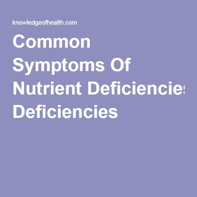 Common Symptoms Of Nutrient Deficiencies