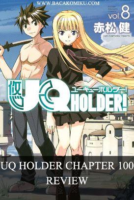 Review UQ Holder chapter 100 - terjadi kekacauan di markas besar uq holder karena adanya isu yang bilang kalau ada wanita dapat menggosok punggung pria sebanyak 50x, maka mereka berdua akan menjadi pasangan kekasih yang abadi! dan hampir semua karakter wanita di manga ini berusaha untuk menggosok punggung touta, tapi siapakah yang berhasil?