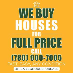 WE BUY HOUSES IN EDMONTON, ALBERTA CANADA. FULL PRICE, ANY AREA, ANY CONDITION. Need to sell?  No equity? Running out of time? Not sure where to turn?   We have answers.  CALL US NOW
