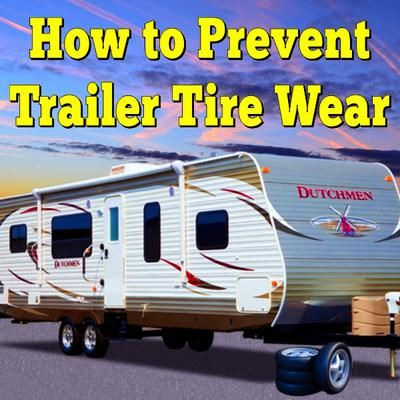 How to Prevent Trailer Tire Wear