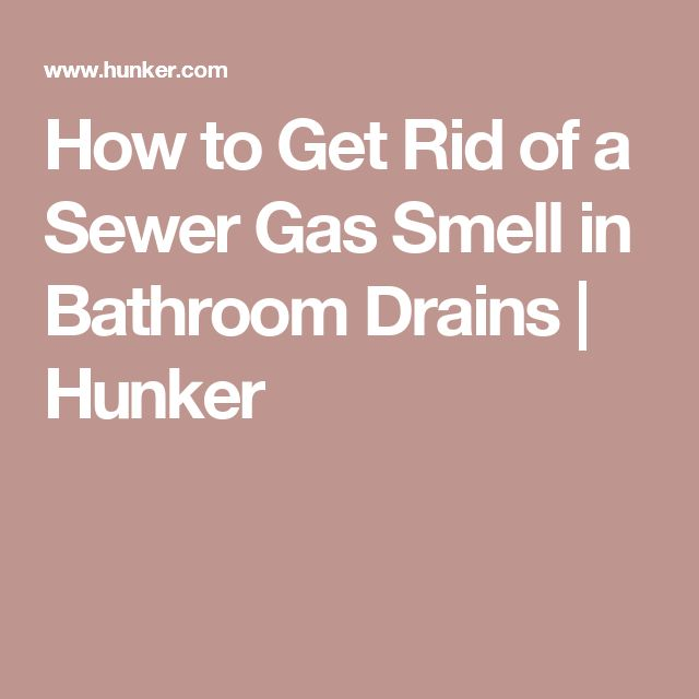 How to Get Rid of a Sewer Gas Smell in Bathroom Drains   Hunker