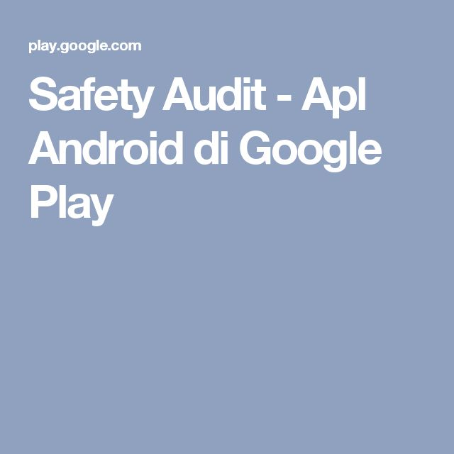 Safety Audit - Apl Android di Google Play
