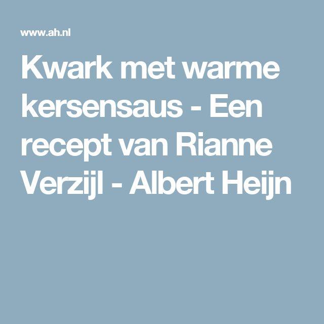 Kwark met warme kersensaus - Een recept van Rianne Verzijl - Albert Heijn