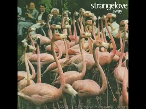 ▶ Strangelove - Sway - YouTube