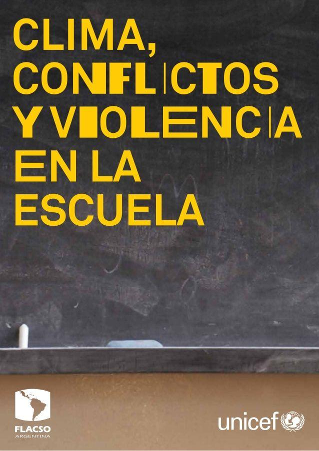 CLIMA, CONFLICTOS Y VIOLENCIA EN LA ESCUELA by Web Master Bicentenario via slideshare