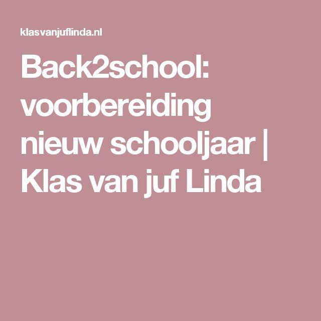 Back2school: voorbereiding nieuw schooljaar | Klas van juf Linda