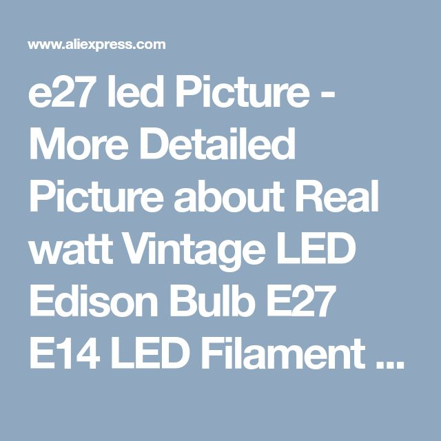e27 led Picture - More Detailed Picture about Real watt Vintage LED Edison Bulb E27 E14 LED Filament Light Vintage LED Bulb Lamp 220V Retro Candle Light 2W 4W 6W Picture in LED Bulbs & Tubes from Lingor Nail Salon Store | Aliexpress.com | Alibaba Group