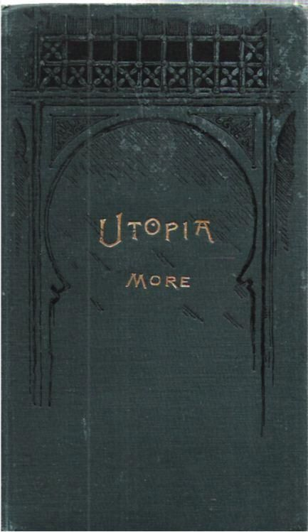 Utopia, Sir Thomas More, 1887 (Ever After!)