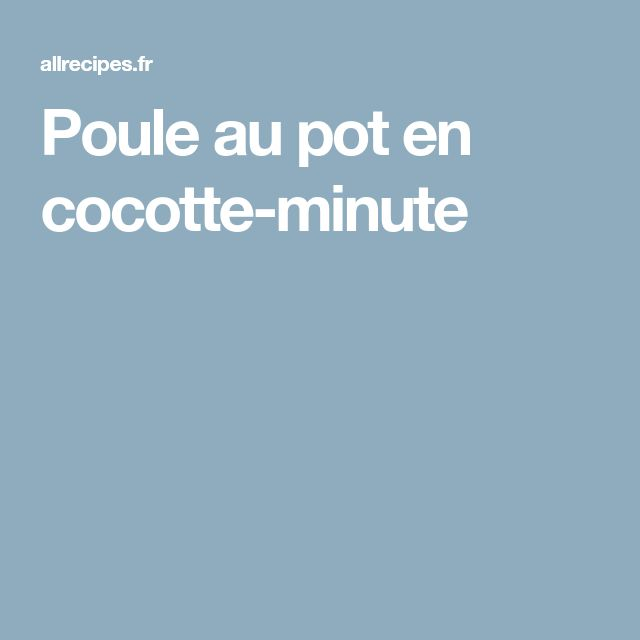Poule au pot en cocotte-minute