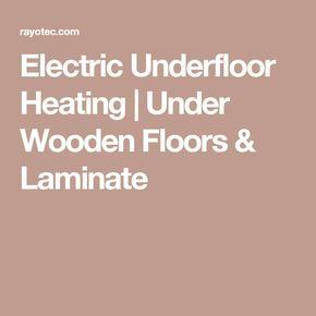 Electric Underfloor Heating   Under Wooden Floors & Laminate