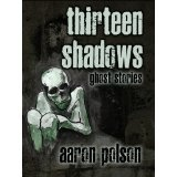 Thirteen Shadows: Ghost Stories (Kindle Edition)By Aaron Polson
