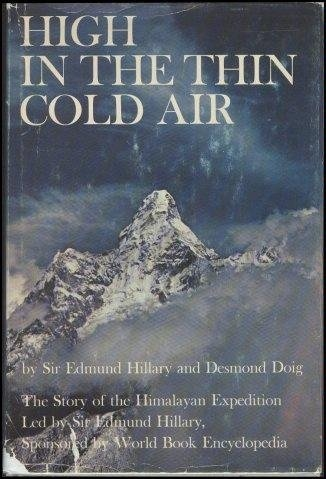 High in the Thin Cold Air; the Story of the Himalayan Expedition, led by Sir Edmund Hillary, sponsored by World Book Encyclopedia by Sir Edmund Hillary, http://www.amazon.com/dp/B00005W121/ref=cm_sw_r_pi_dp_v1UKpb0PEMFAS