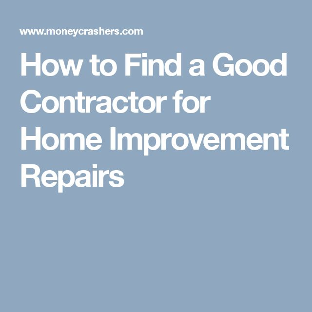 How To Find A Good Contractor For Home Improvement Repairs | For The Home  :) | Pinterest