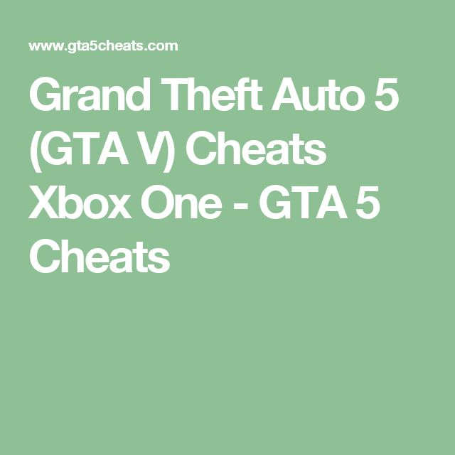 Grand Theft Auto 5 (GTA V) Cheats Xbox One - GTA 5 Cheats