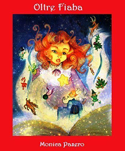 """http://www.amazon.it/dp/B00QL2Y7W8/ref=cm_sw_r_pi_dp_KcJGub0ECR76X OLTREFIABA: """" Quando la magia della favola, accarezza la speranza del sogno """" di Monica Pasero,  Un'ottima #idearegalo per il prossimo Natale! :)"""