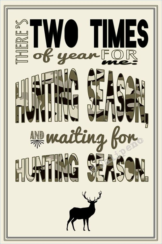 Deer Hunting Season Quote INSTANT DOWNLOAD Print Printable Wall Art Decor Man Cave Home or Office Decor Camouflage Camo by Jalipeno, $5.00. A fabulous birthday, just because, Christmas or Hanukkah gift for a hunter friend, co-worker, boss, supervisor, assistant or friend! Great last-minute gift too since it is an INSTANT DOWNLOAD! Check the shop for more printable wall decor! www.etsy.com/shop/jalipeno