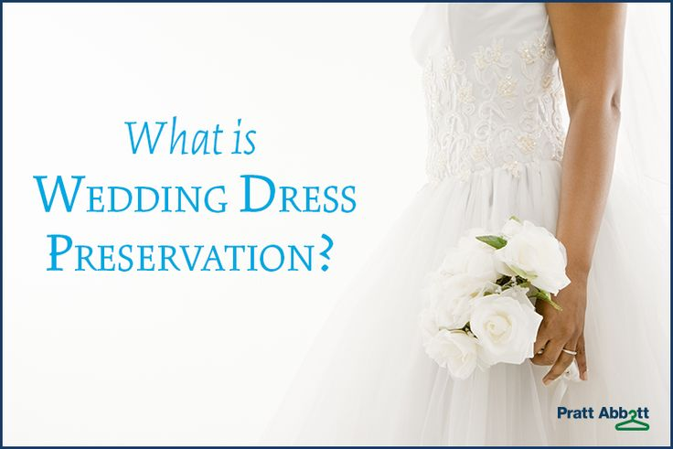 17 Best Ideas About Wedding Dress Preservation On