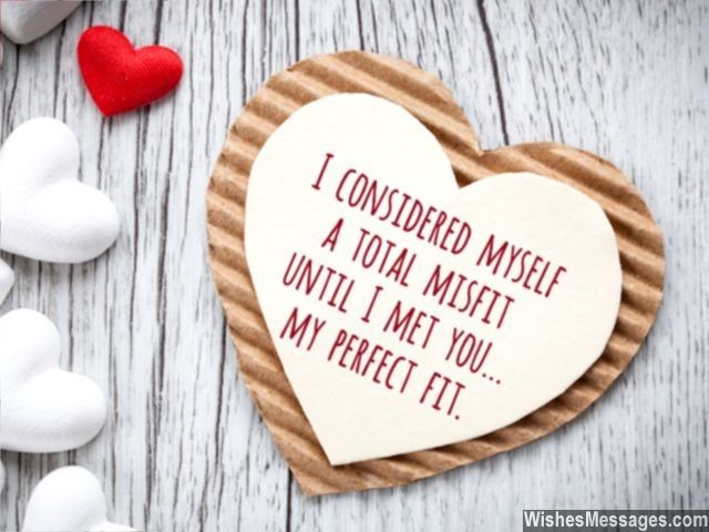 I considered myself a total misfit until I met you... my perfect fit. via WishesMessages.com