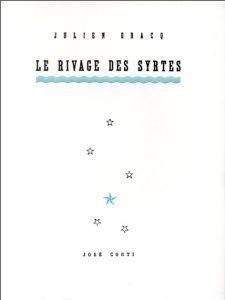 Julien Gracq - Le rivage des Syrtes