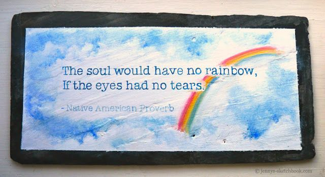 "Jenny's Sketchbook: Slates - ""The soul would have no rainbow..."""