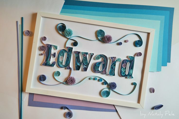 """Quilling name """"EDWARD"""" is done!! I'm so happy"""