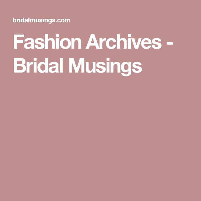 Fashion Archives - Bridal Musings