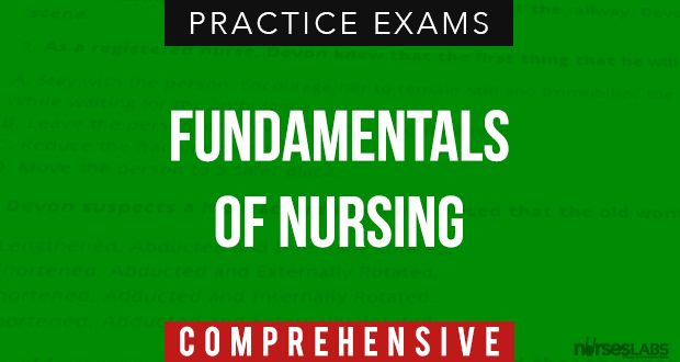 Fundamentals of Nursing Comprehensive Exam 4: Nursing Process, Procedures & Health Assessment (100 Items) - Nurseslabs